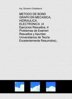 ECUILIBRIO ESTATICO EN MECANICA, HIDRAULICA, ELECTRONICA CON METODO DE BOND GRAPH  (4 Ejercicios Resueltos, 4 Problemas de Examen Resueltos y Teoria) (Descarga gratuitamente la version reducida)