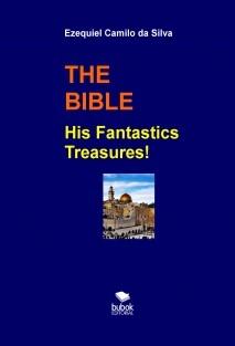 THE BIBLE His Fantastics Treasures!