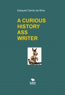 A CURIOUS HISTORY ASS WRITER