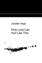 Libro Only Love Can Hurt Like This.., autor Jonatan Vega jonatan
