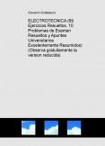 ELECTROTECNICA (69 Ejercicios Resueltos, 10 Problemas de Examen Resueltos y Apuntes Universitarios Excelentemente Resumidos) (Observa gratuitamente la version reducida)