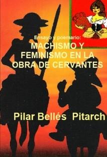 Ensayo y poemario: MACHISMO Y FEMINISMO EN LA OBRA DE CERVANTES