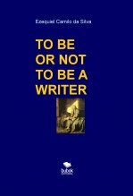 TO BE OR NOT TO BE A WRITER