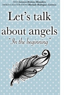 Let's talk about angels. In the beginning