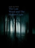 The Last Wood and The Hidden Light