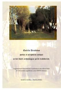 Quid de Druidibus poetae et scriptores antiqui ac viri docti archaeologiae periti tradiderint.