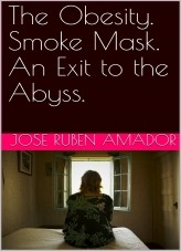 Libro The Obesity. Smoke Mask. An Exit to the Abyss., autor ModoBerilio