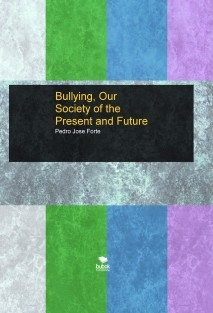 Bullying, Our Society of the Present and Future