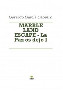 MARBLE LAND ESCAPE - La Paz os dejo I