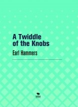 Libro A Twiddle of the Knobs, autor Earl Hammers