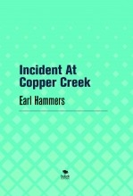 Libro Incident At Copper Creek, autor Earl Hammers