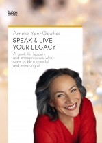 Libro SPEAK & LIVE YOUR LEGACY, autor Amelie Yan Gouiffes