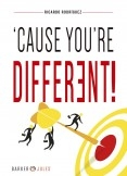 'CAUSE YOU'RE DIFFERENT!