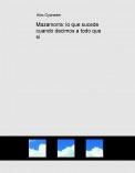 Mazamorra: lo que sucede cuando decimos a todo que sí