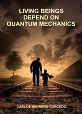 Libro LIVING BEINGS DEPEND ON QUANTUM MECHANICS, autor CARLOS HERRERO CARCEDO