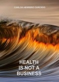 HEALTH IS NOT A BUSINESS