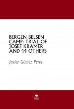 Libro BERGEN BELSEN CAMP: TRIAL OF JOSEF KRAMER AND 44 OTHERS, autor Javier Gómez Pérez