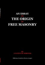 Libro An essay on the origin of Free Masonry, autor José María Herrou Aragón