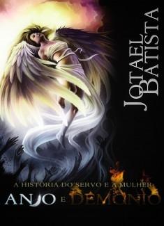 A História do Servo e a Mulher Anjo e Demônio