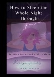 How to Sleep the Whole Night Through. Relaxing for a good night's sleep  Nourish your spirituality