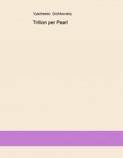 Trillion per Pearl