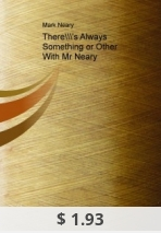 There's Always Something or Other With Mr Neary